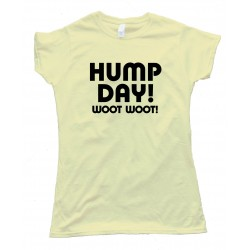 Womens Text Hump Day Woot Woot! - Tee Shirt