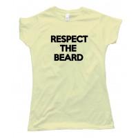 Womens Text Respect The Beard Tee Shirt