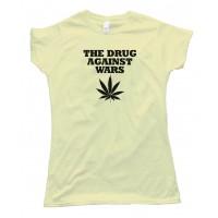 Womens The Drug Against Wars Pot Leaf - Tee Shirt