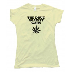 Womens The Drug Against Wars Pot Leaf - Tee Shirt