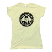 Womens They Call Me The Beaver Commander Si Robertson - Tee Shirt