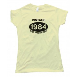 Womens Vintage 1984 Aged To Perfection Tee Shirt
