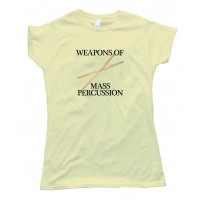 Womens Weapons Of Mass Percussion - Tee Shirt