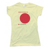 Womens Where You Should Go - Your Home On Whore Island - Tee Shirt