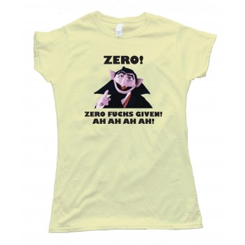 Womens Zero Fucks Given - The Count From Sesame Street Tee Shirt