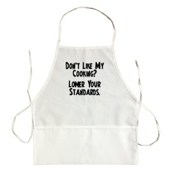 Apron Don'T Like My Cooking? Lower Your Standards