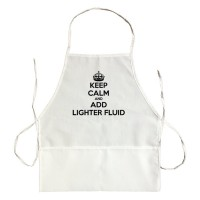 Apron Keep Calm And Add Lighter Fluid