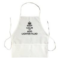 Apron Keep Calm And Add Lighter Fluid