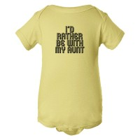 Baby Bodysuit I'D Rather Be With My Aunt
