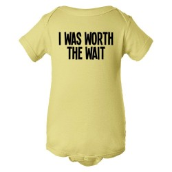 Baby Bodysuit I Was Worth The Wait