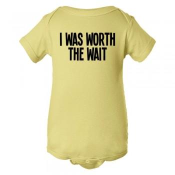 Baby Bodysuit I Was Worth The Wait