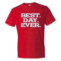 Best. Day. Ever. Mad Magazine Font - Tee Shirt