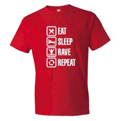 Eat Sleep Rave Repeat Partying - Tee Shirt