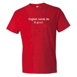 English Nerds Do It Good / Well - Tee Shirt