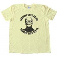 Frankenstein Frankie Says Relax Halloween - Tee Shirt