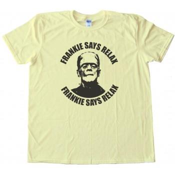Frankenstein Frankie Says Relax Halloween - Tee Shirt