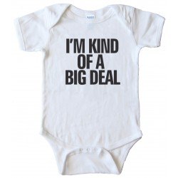I'M Kind Of A Big Deal - Baby Bodysuit