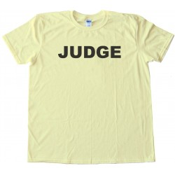 Judge - Tee Shirt