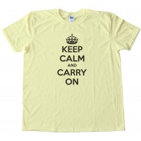 Keep Calm And Carry On - Tee Shirt