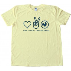 Love Peace &Amp; Chicken Grease - Tee Shirt