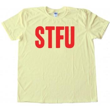 Stfu Shut The F*&Amp;Ck Up - Meme - Tee Shirt