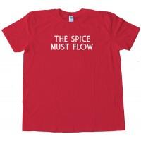 The Spice Must Flow Dune Frank Herbert -Tee Shirt
