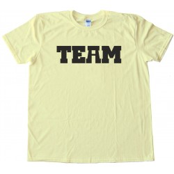 There Is No I In Team ... Well - Tee Shirt