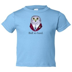 Toddler Sized Ball So Hard Owl 4Chan Delight - Tee Shirt Rabbit Skins