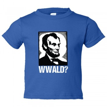Toddler Sized What Would Abraham Lincoln Do? - Tee Shirt Rabbit Skins