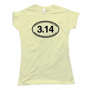 Womens 3.14 Anyone Can Run Circles Around A Track - Tee Shirt