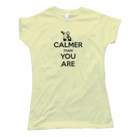 Womens Calmer Than You Are The Big Lebowski Walter Sobchak Keep Calm - Tee Shirt