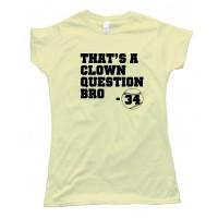 Womens Clown Question Bro - Bryce Harper - Tee Shirt