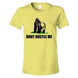 Womens Don'T Rustle Me Ape Jimmy Rustler - Tee Shirt