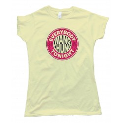 Womens Everybody Wang Chung Tonight - Tee Shirt