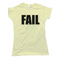 Womens Fail - Meme Tee Shirt