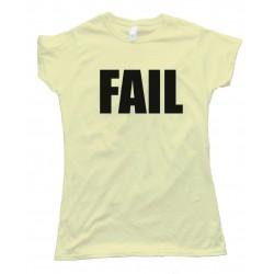 Womens Fail - Meme Tee Shirt