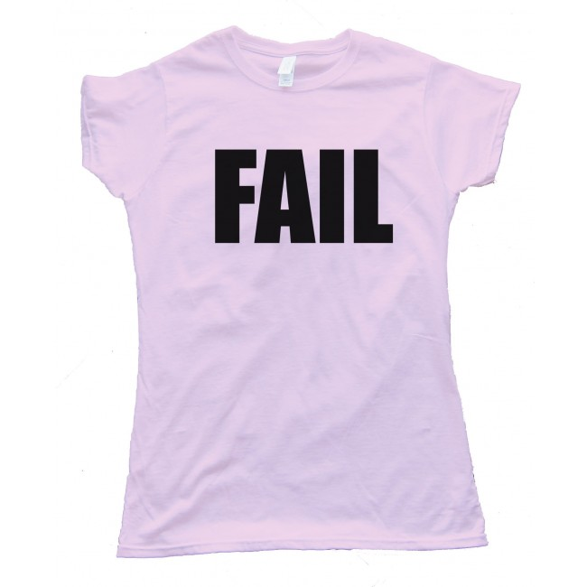 Fail Womens Shirt Design
