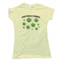 Womens Give Peas A Chance -Tee Shirt