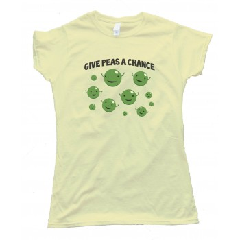 Womens Give Peas A Chance -Tee Shirt