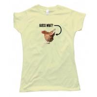Womens Guess What Chicken Butt - Tee Shirt