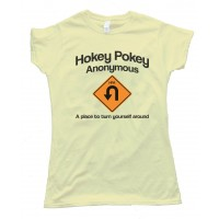 Womens Hokey Pokey Anonymous - A Place To Turn Yourself Around - Tee Shirt