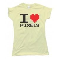 Womens I Love Pixels - Tee Shirt