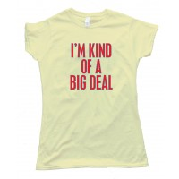 Womens I'M Kind Of A Big Deal - Ron Burgundy - Anchorman Movie - Tee Shirt
