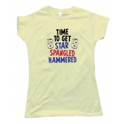 Womens Time To Get Star Spangled Hammered - 4Th Of July Party - Tee Shirt