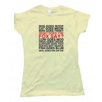 Womens What Does The Fox Say Song - Tee Shirt