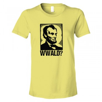 Womens What Would Abraham Lincoln Do? - Tee Shirt