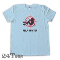 Milf Hunter Tee Shirt