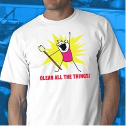 Clean All The Things Tee Shirt