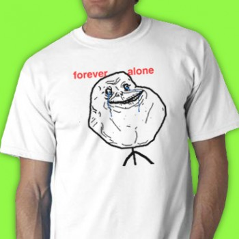 Forever Alone With Text Tee Shirt