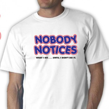 Nobody Notices Tee Shirt